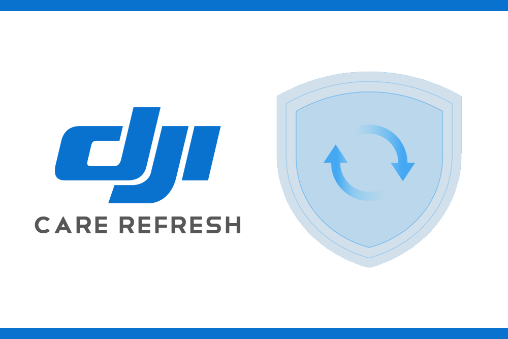 DJI Care Refresh Drone Warranty
